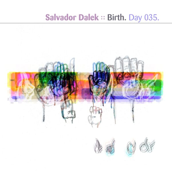 """Salvador Dalek (Eric Scott/Day For Night, and Peter Moraites) """"Birth"""" Day 035.cd / download"""