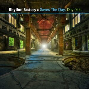 Rhythm Factory :: Saves The Day [ Day 044 ]