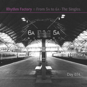 Rhythm Factory :: From 5A to 6A [ Day 074 ]