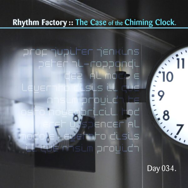 """Rhythm Factory (Eric Scott / Day For Night). """"The Case of the Chiming Clock"""" Day 034.cd / download"""