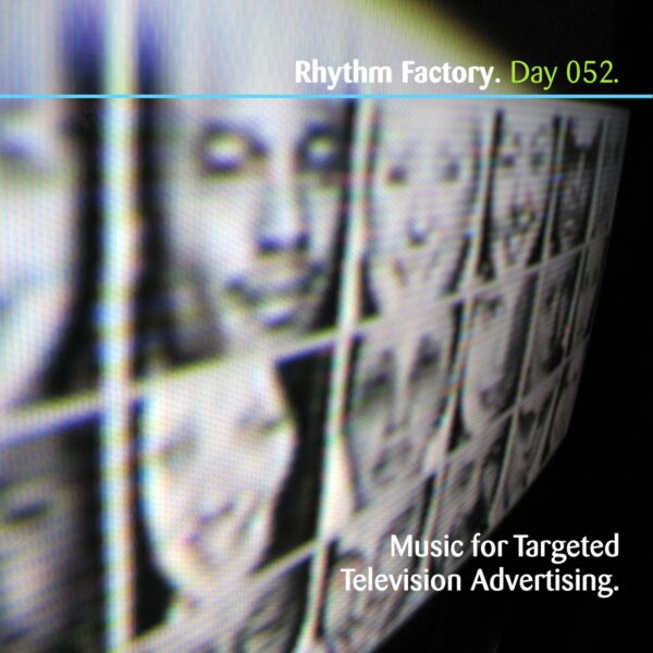 "Rhythm Factory (Eric Scott / Day For Night). ""Music for Targeted Television Advertising"" Day 052.cd / download"