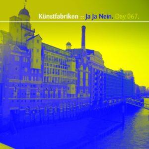 Künstfabriken :: Ja Ja Nein [ Day 067 ]
