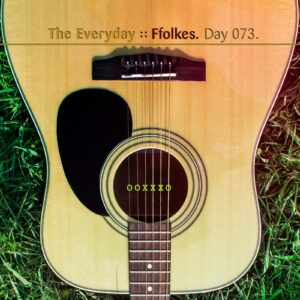 The Everyday :: Ffolkes [ Day 073 ]